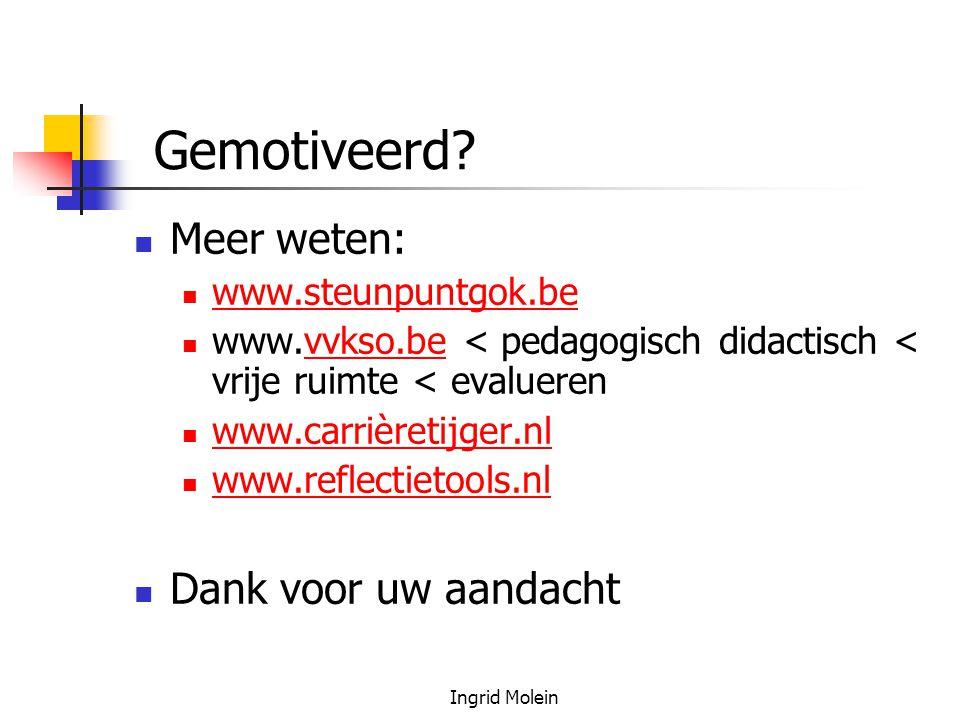 Gemotiveerd Meer weten: Dank voor uw aandacht www.steunpuntgok.be