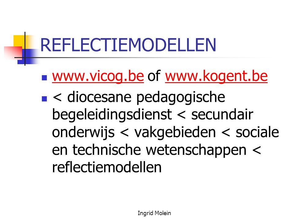 REFLECTIEMODELLEN www.vicog.be of www.kogent.be