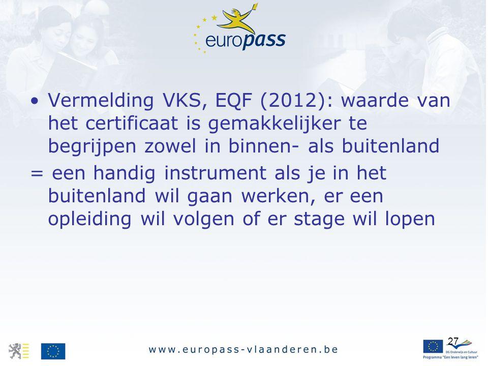 Vermelding VKS, EQF (2012): waarde van het certificaat is gemakkelijker te begrijpen zowel in binnen- als buitenland