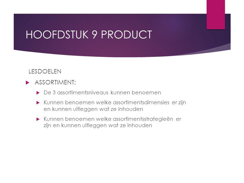 HOOFDSTUK 9 PRODUCT LESDOELEN ASSORTIMENT;