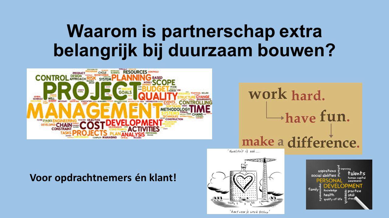 Waarom is partnerschap extra belangrijk bij duurzaam bouwen