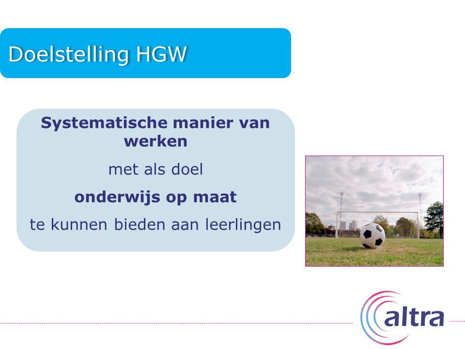 Doelstelling HGW Systematische manier van werken met als doel