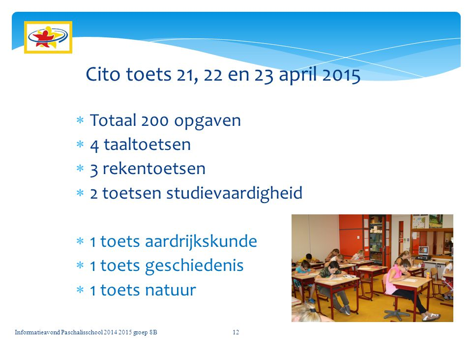 Cito toets 21, 22 en 23 april 2015 Totaal 200 opgaven 4 taaltoetsen