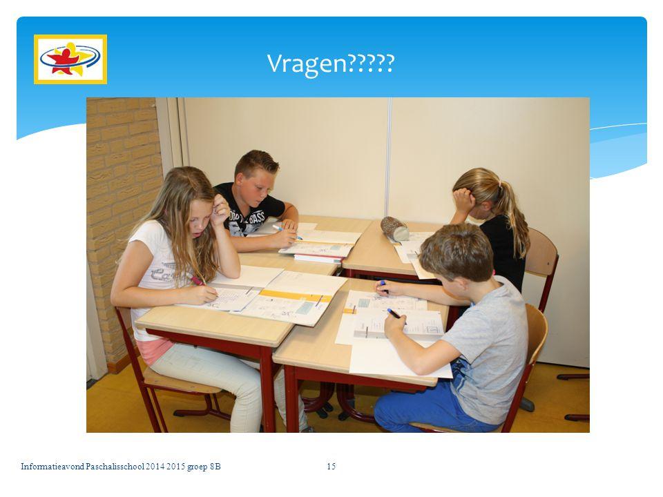 Vragen Informatieavond Paschalisschool 2014 2015 groep 8B