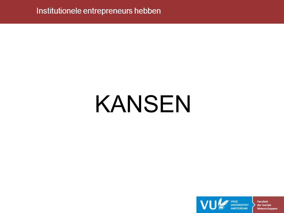 KANSEN Institutionele entrepreneurs hebben Jutith schtijft hierover