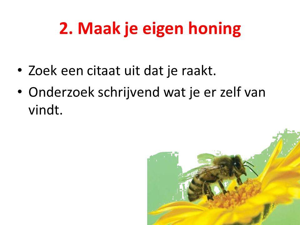 2. Maak je eigen honing Zoek een citaat uit dat je raakt.