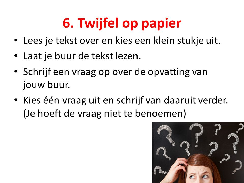 6. Twijfel op papier Lees je tekst over en kies een klein stukje uit.