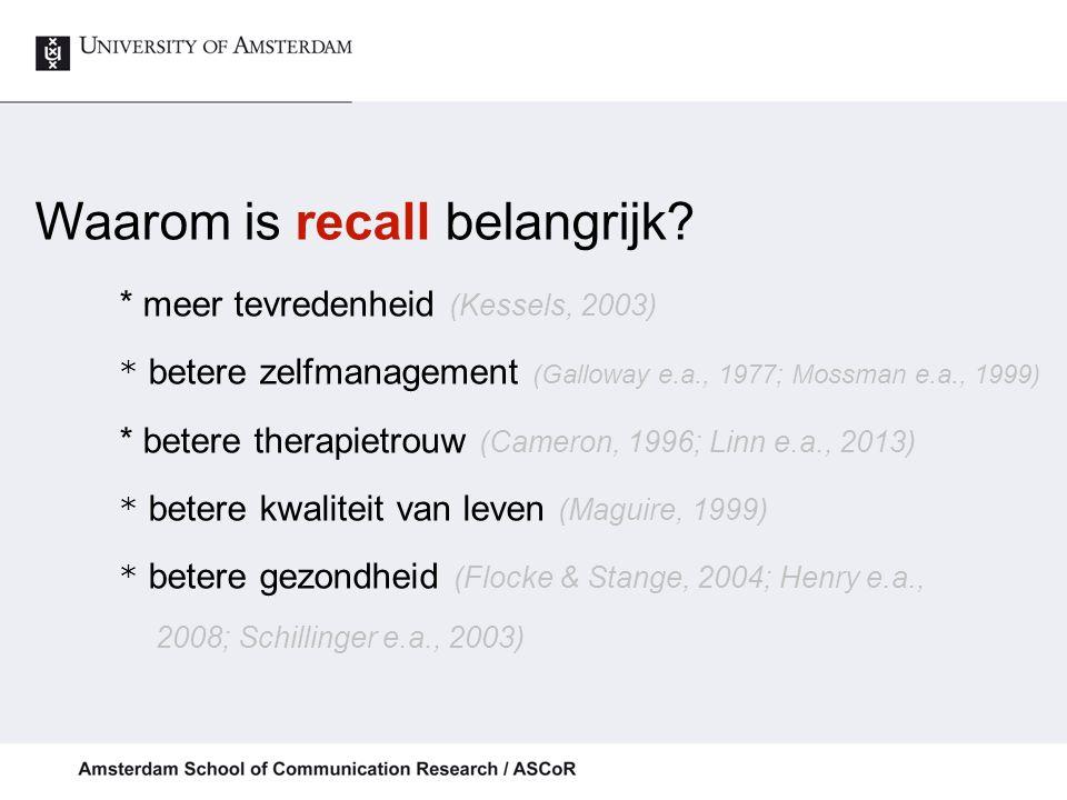 Waarom is recall belangrijk * meer tevredenheid (Kessels, 2003)
