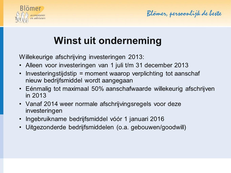 Winst uit onderneming Willekeurige afschrijving investeringen 2013: