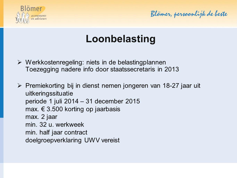 Loonbelasting Werkkostenregeling: niets in de belastingplannen Toezegging nadere info door staatssecretaris in 2013.
