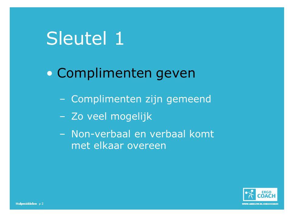 Sleutel 1 Complimenten geven Complimenten zijn gemeend