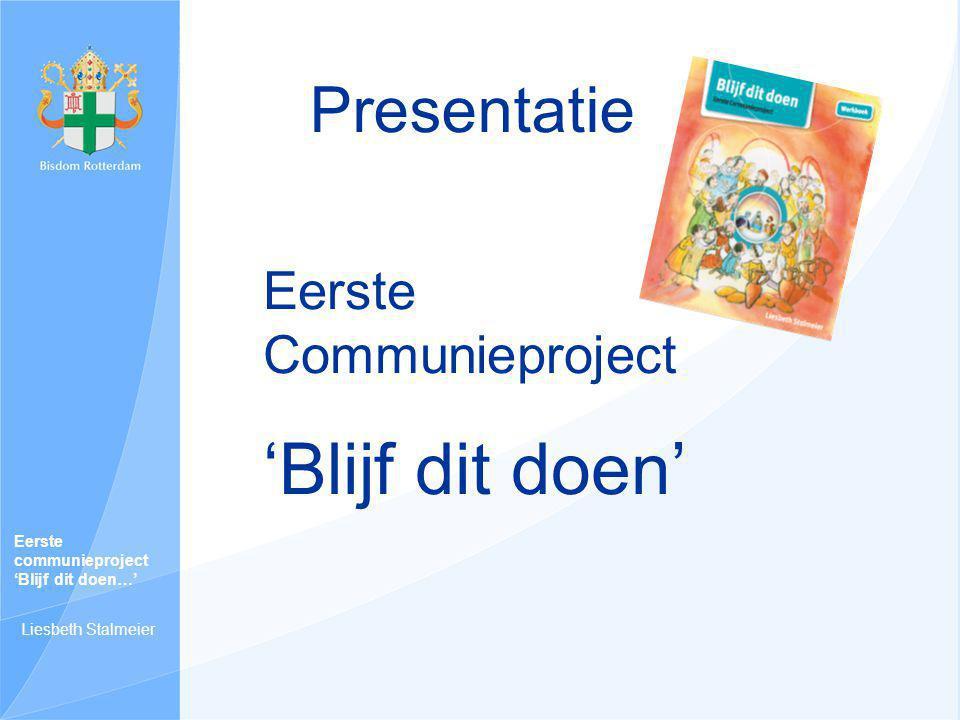 'Blijf dit doen' Presentatie Eerste Communieproject Eerste