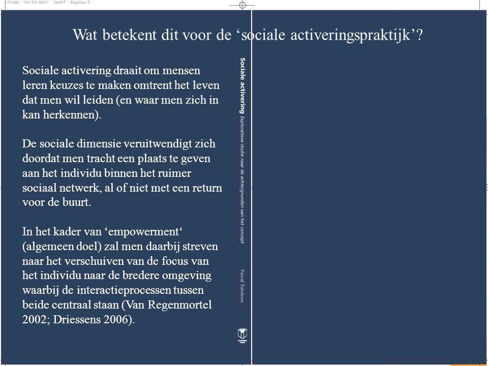 Wat betekent dit voor de 'sociale activeringspraktijk'