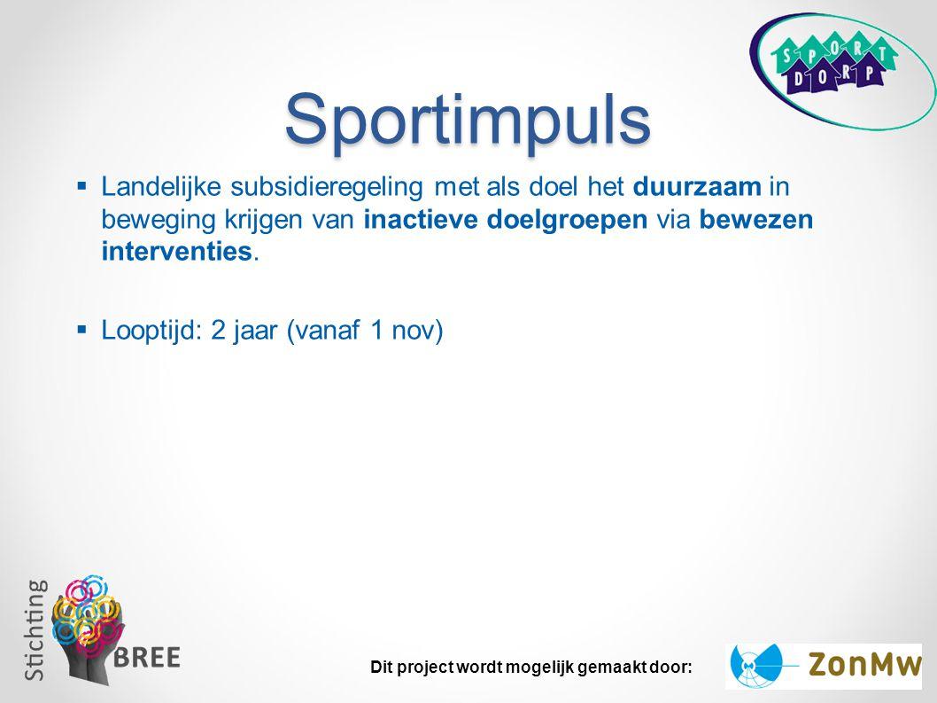 Sportimpuls Landelijke subsidieregeling met als doel het duurzaam in beweging krijgen van inactieve doelgroepen via bewezen interventies.