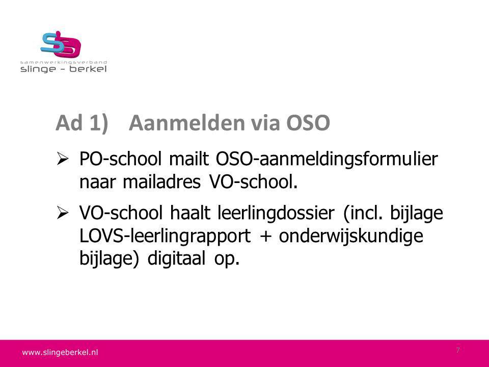 Ad 1) Aanmelden via OSO PO-school mailt OSO-aanmeldingsformulier naar mailadres VO-school.
