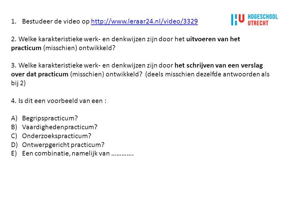 Bestudeer de video op http://www.leraar24.nl/video/3329
