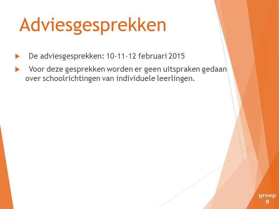 Adviesgesprekken De adviesgesprekken: 10-11-12 februari 2015