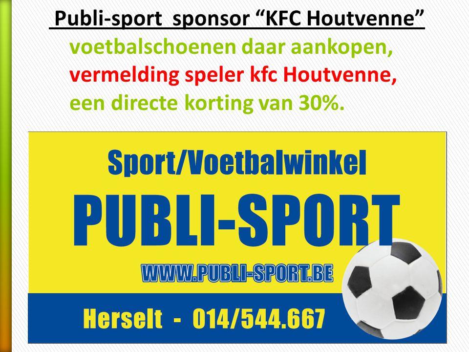 Publi-sport sponsor KFC Houtvenne . voetbalschoenen daar aankopen,