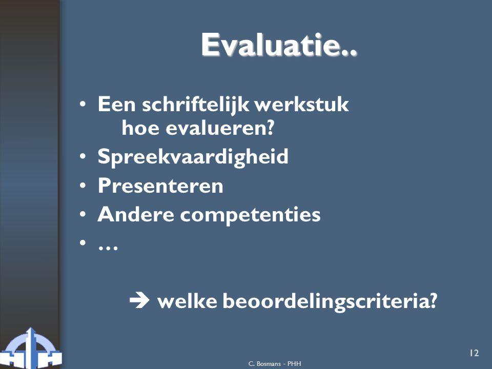 Evaluatie.. Een schriftelijk werkstuk hoe evalueren Spreekvaardigheid