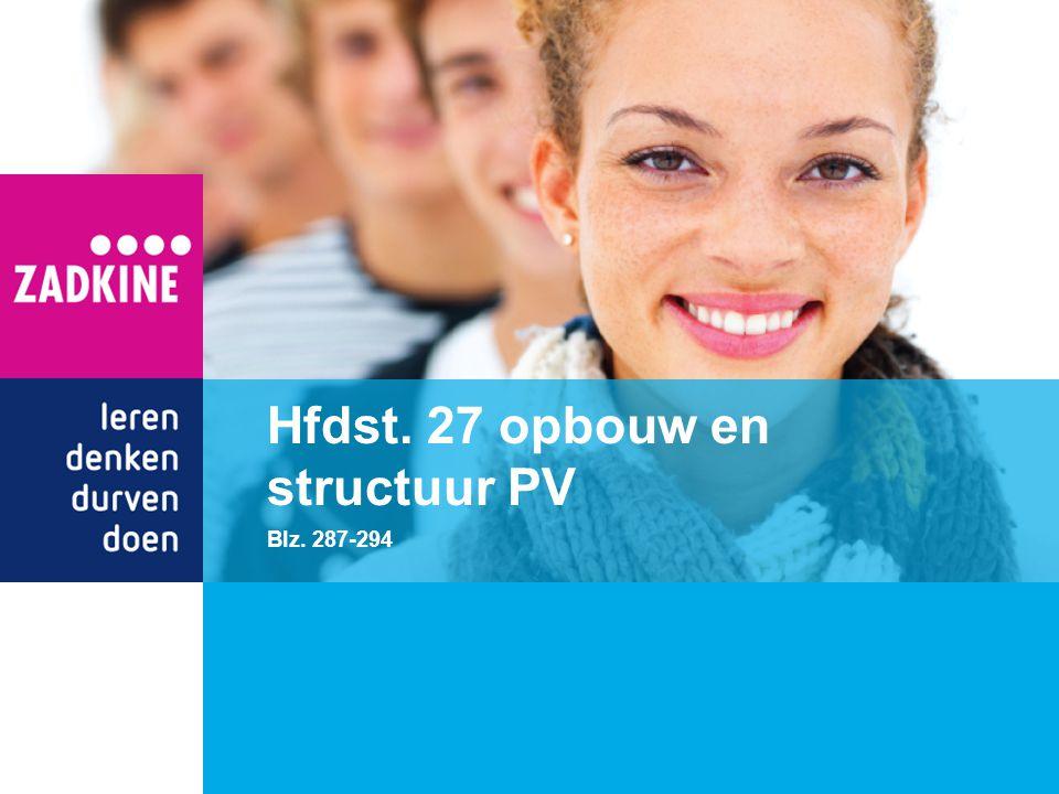 Hfdst. 27 opbouw en structuur PV