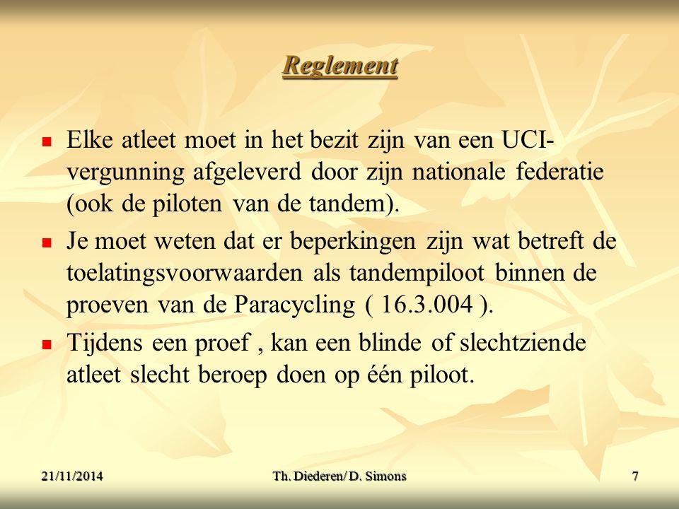 Reglement Elke atleet moet in het bezit zijn van een UCI-vergunning afgeleverd door zijn nationale federatie (ook de piloten van de tandem).