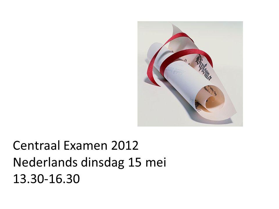 Centraal Examen 2012 Nederlands dinsdag 15 mei