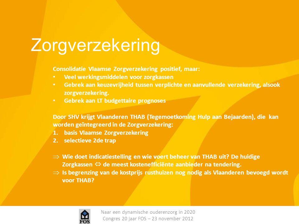Zorgverzekering Consolidatie Vlaamse Zorgverzekering positief, maar: