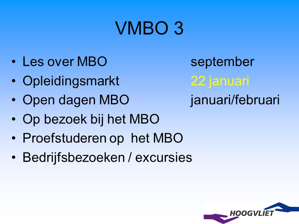 VMBO 3 Les over MBO september Opleidingsmarkt 22 januari