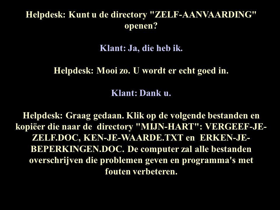 Helpdesk: Kunt u de directory ZELF-AANVAARDING openen