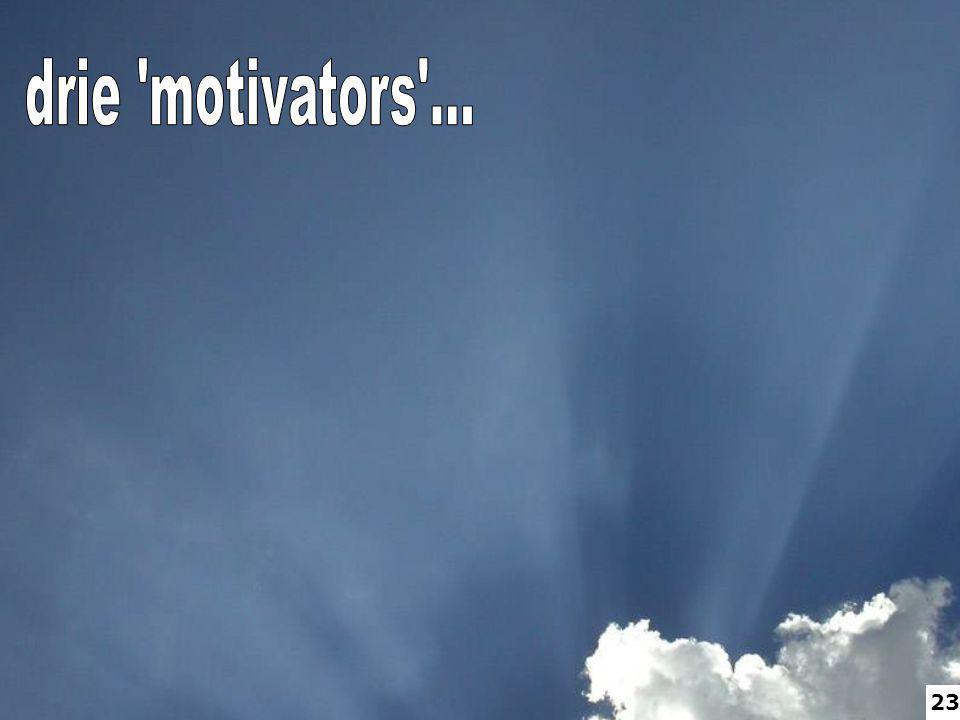 drie motivators ... 23