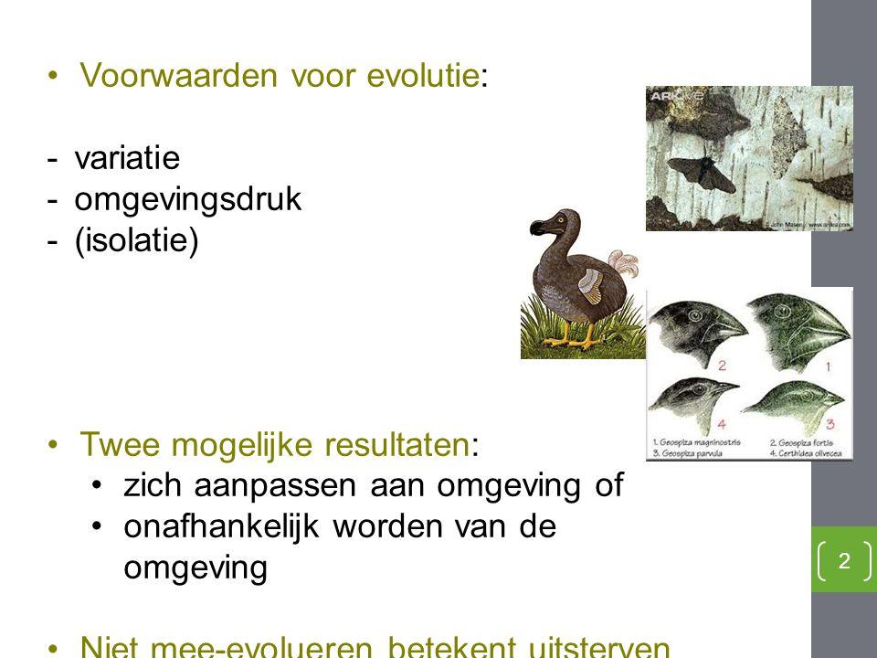 Voorwaarden voor evolutie: variatie omgevingsdruk (isolatie)