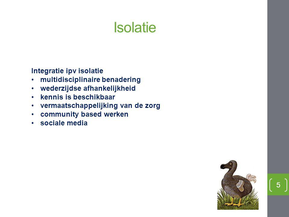 Isolatie Integratie ipv isolatie multidisciplinaire benadering