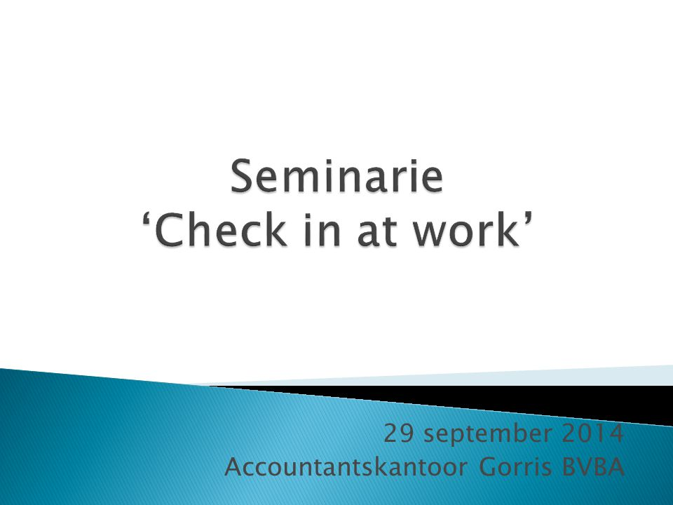 Seminarie 'Check in at work'