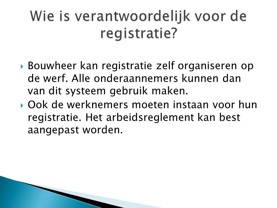 Wie is verantwoordelijk voor de registratie