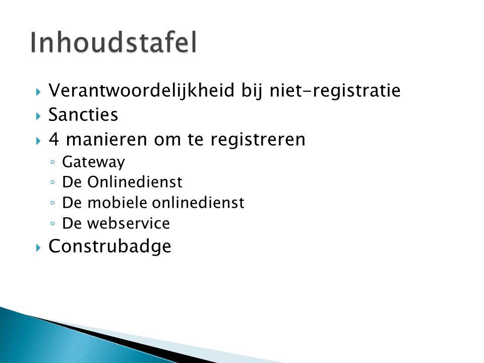 Inhoudstafel Verantwoordelijkheid bij niet-registratie Sancties