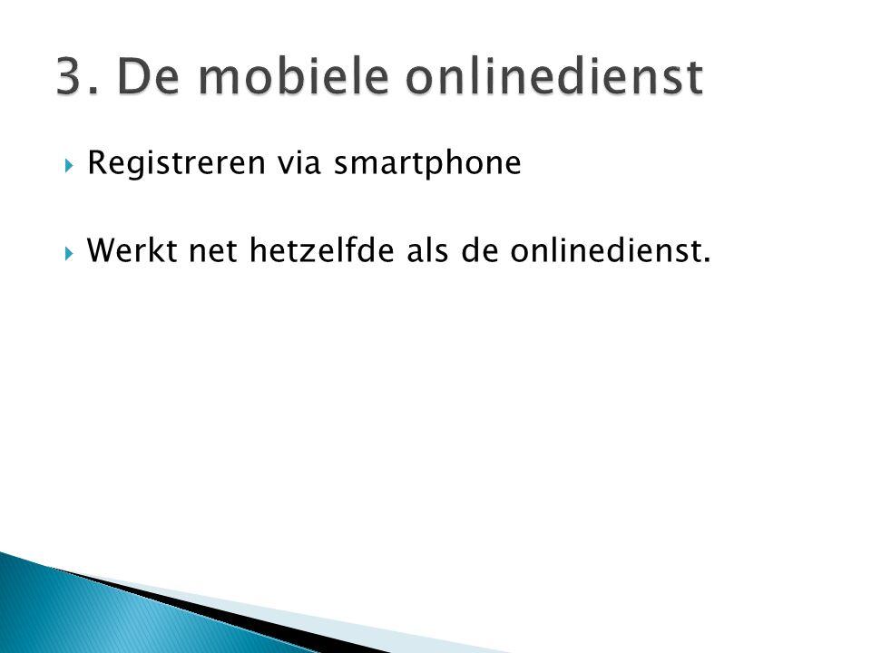 3. De mobiele onlinedienst