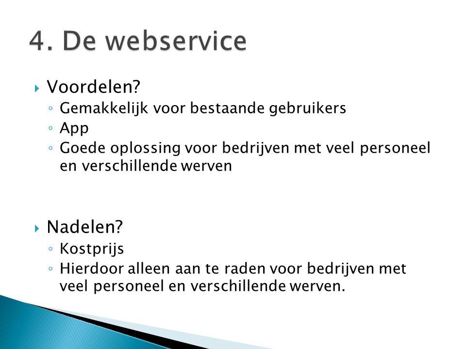 4. De webservice Voordelen Nadelen