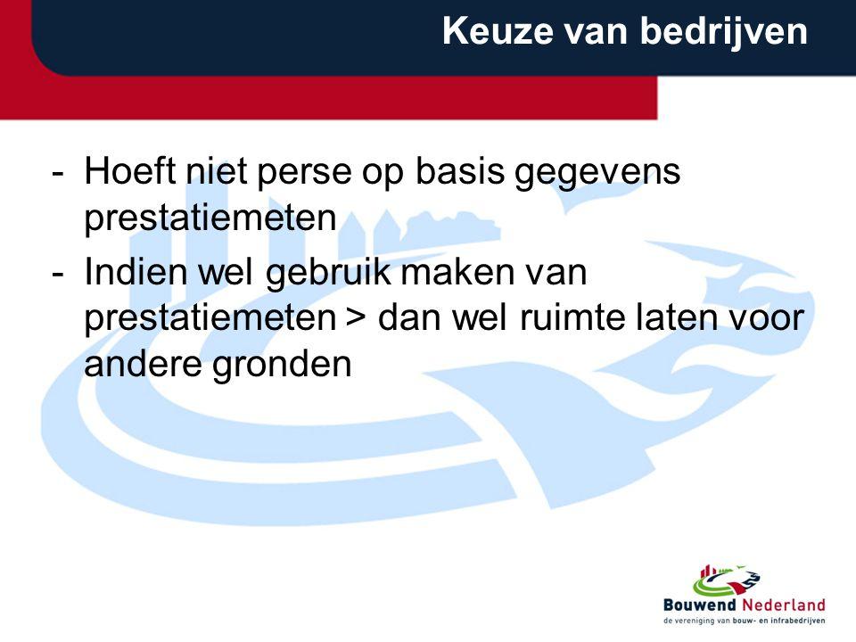 Keuze van bedrijven Hoeft niet perse op basis gegevens prestatiemeten.