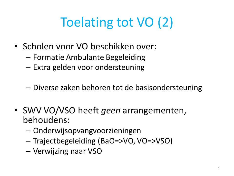 Toelating tot VO (2) Scholen voor VO beschikken over: