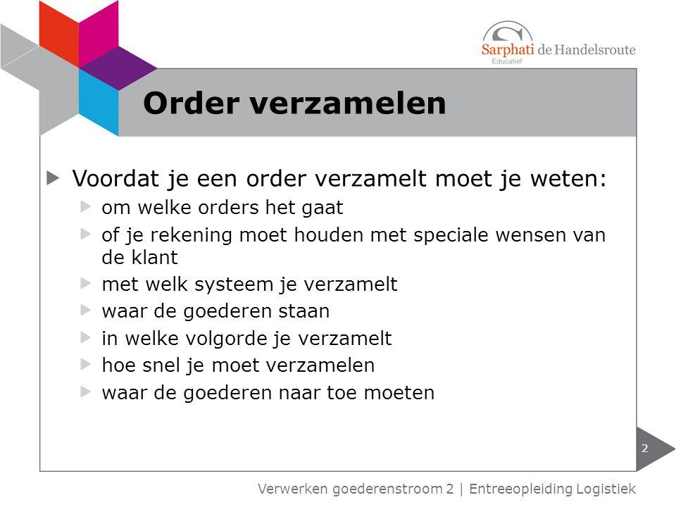 Order verzamelen Voordat je een order verzamelt moet je weten: