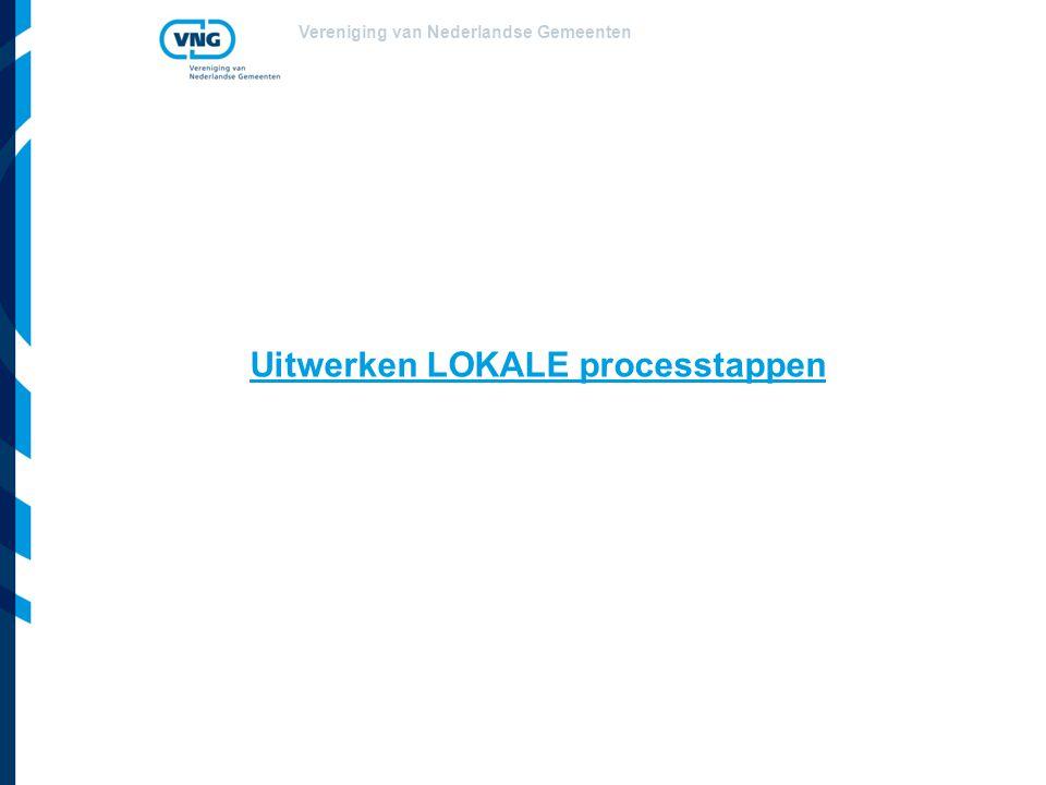 Uitwerken LOKALE processtappen