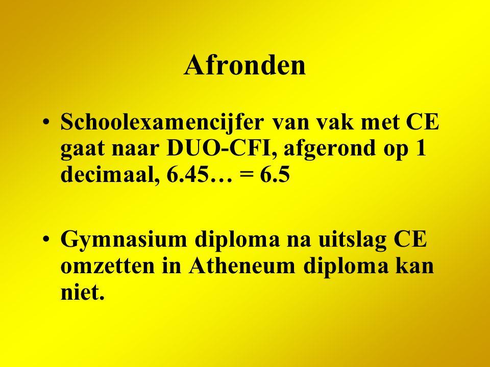 Afronden Schoolexamencijfer van vak met CE gaat naar DUO-CFI, afgerond op 1 decimaal, 6.45… = 6.5.