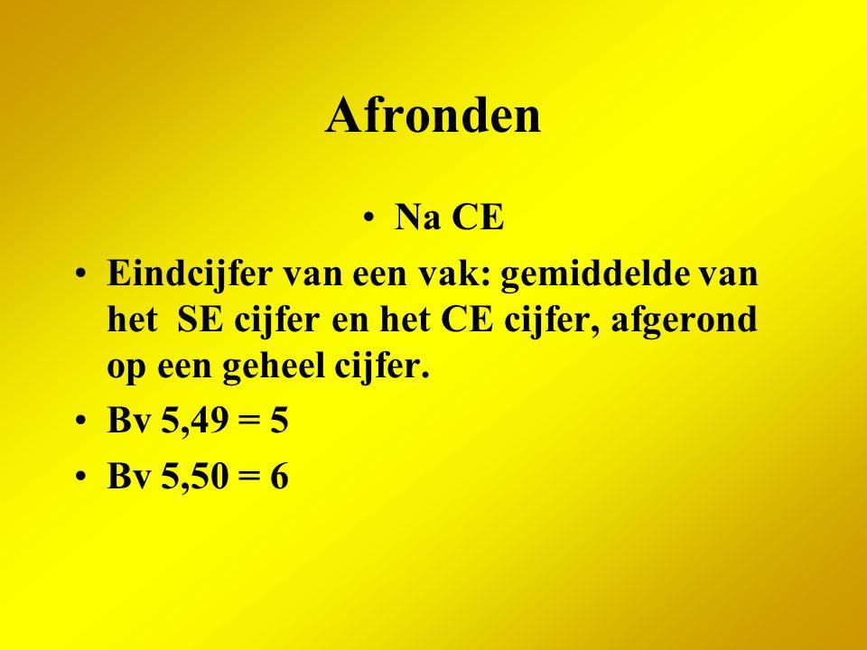 Afronden Na CE. Eindcijfer van een vak: gemiddelde van het SE cijfer en het CE cijfer, afgerond op een geheel cijfer.