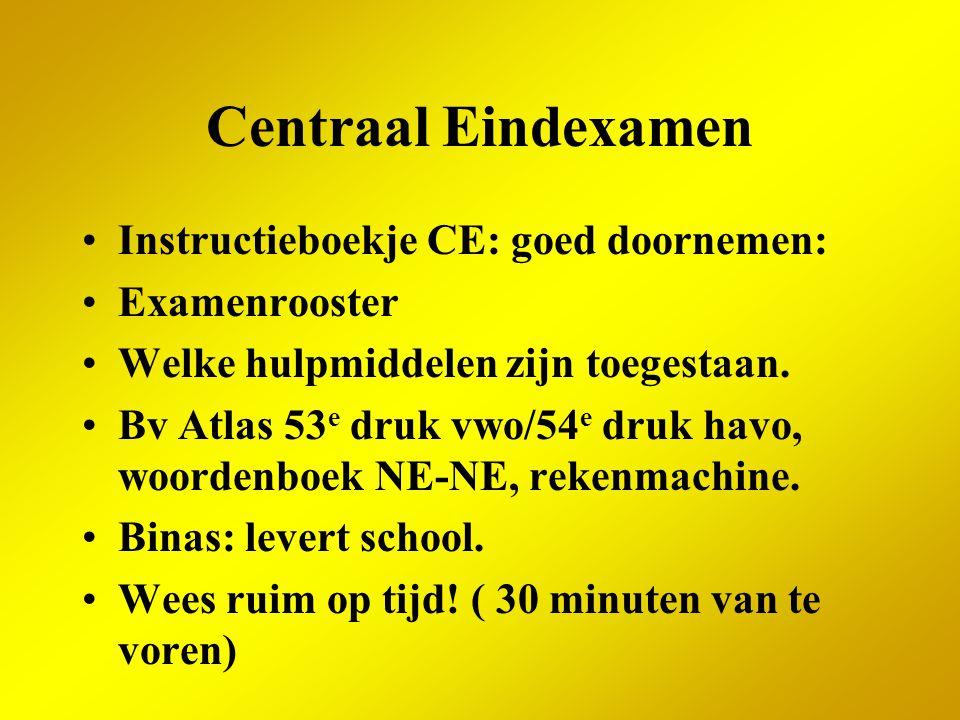 Centraal Eindexamen Instructieboekje CE: goed doornemen: Examenrooster