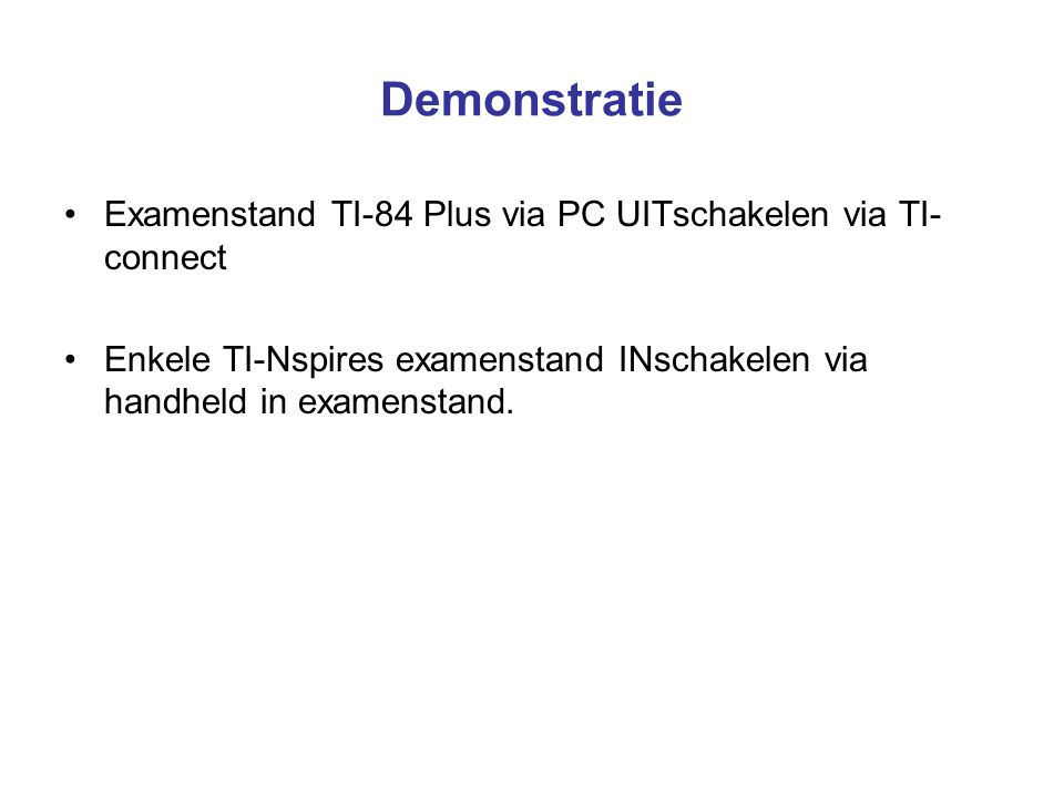 Demonstratie Examenstand TI-84 Plus via PC UITschakelen via TI-connect