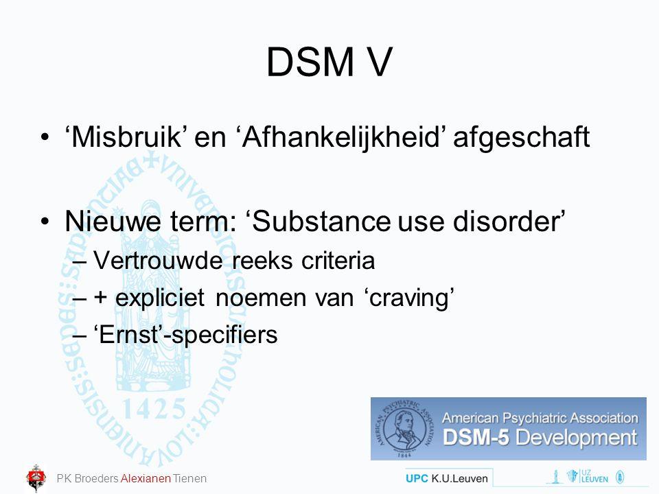 DSM V 'Misbruik' en 'Afhankelijkheid' afgeschaft