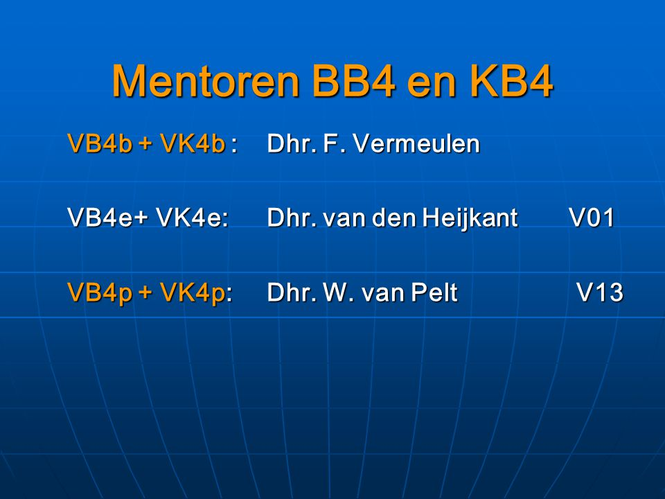 Mentoren BB4 en KB4 VB4b + VK4b : Dhr. F. Vermeulen