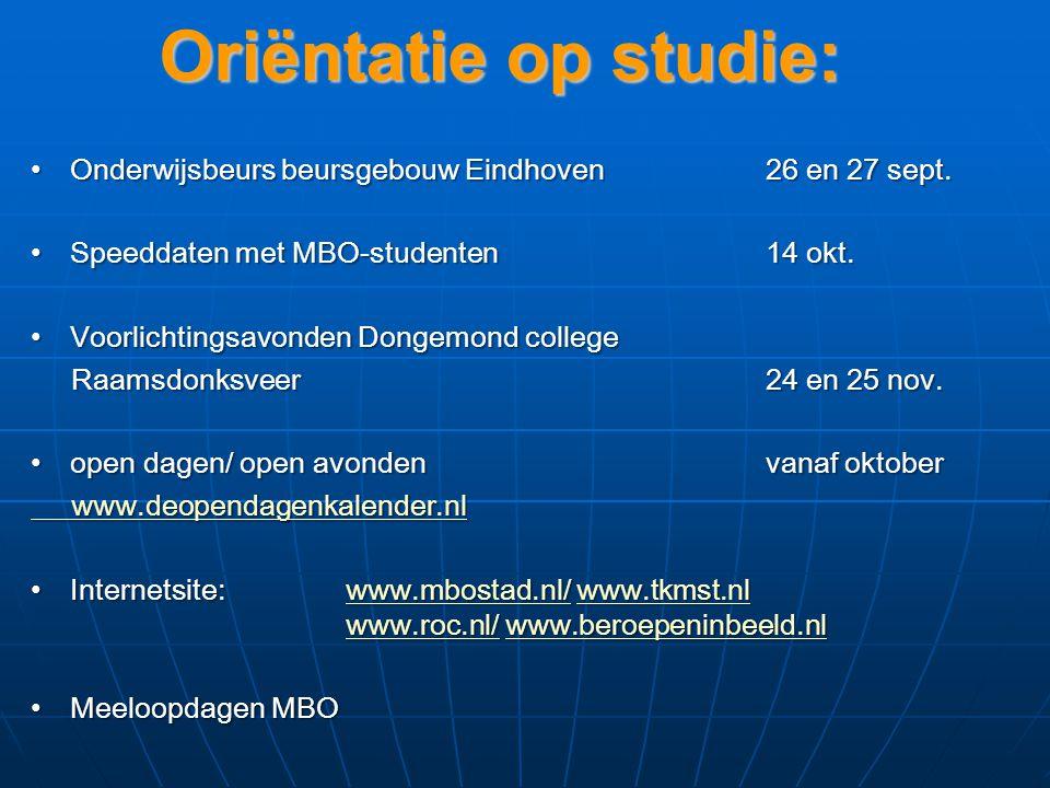 Oriëntatie op studie: Onderwijsbeurs beursgebouw Eindhoven 26 en 27 sept. Speeddaten met MBO-studenten 14 okt.