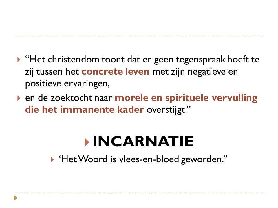'Het Woord is vlees-en-bloed geworden.