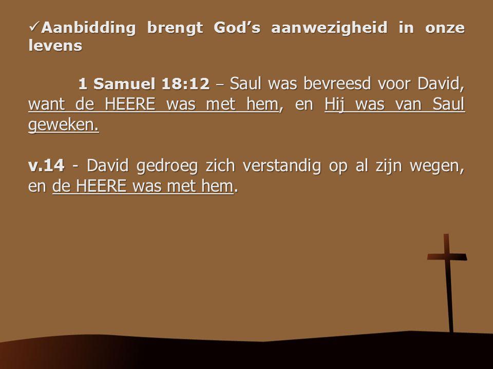 Aanbidding brengt God's aanwezigheid in onze levens